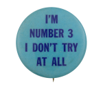 I'm Number 3 Social Lubricators Button Museum