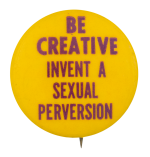 Invent a Sexual Perversion Social Lubricators Button Museum