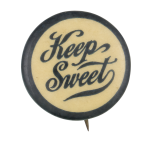 Keep Sweet Social Lubricators Button Museum