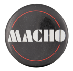 Macho Social Lubricator Button Museum