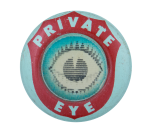 Private Eye Social Lubricators Button Museum