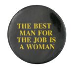 The Best Man for the Job Social Lubricator Button Museum