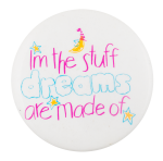 The Stuff Dreams Are Made Of Social Lubricators Button Museum