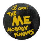 The Me Nobody Knows Entertainment Button Museum