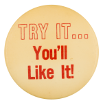 Try It You'll like It White and Red Social Lubricators Button Museum