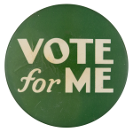 Vote For Me Social Lubricators Button Museum