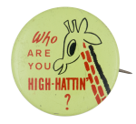 Who Are You High Hattin' Social Lubricators Button Museum
