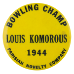 Bowling Champ Louis Komorous Sports Button Museum