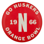 Go Huskers Orange Bowl 1966 Events Button Museum