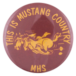 This Is Mustang Country School Button Museum