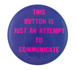 An Attempt To Communicate Self Referential Button Museum