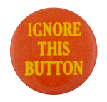 Ignore This Button Self Referential Button Museum