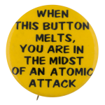 When This Button Melts yellow Self Referential Button Museum