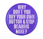 Why Don't You Buy Your Own Self Referential Button Museum