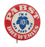 Pabst Breweries War Bond Man Beer Button Museum