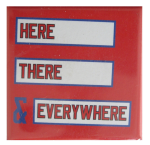 Here There and Everywhere Art Button Museum