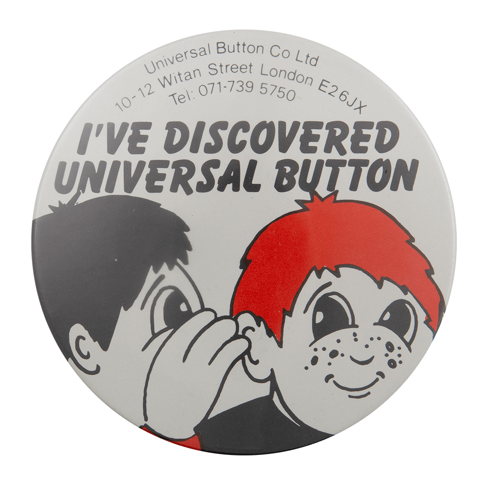 Discovered Universal Button Advertisement Busy Beaver Button Museum