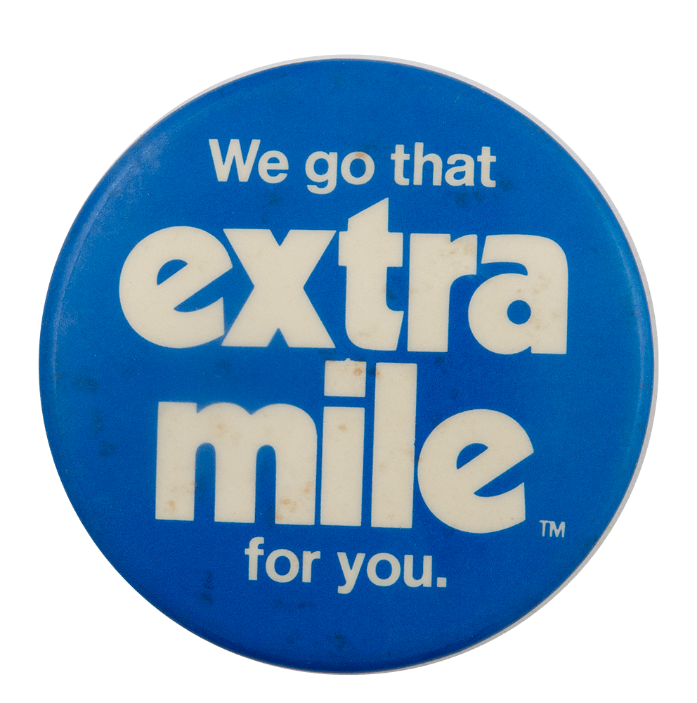We Go That Extra Mile For You Advertising Busy Beaver Button Museum