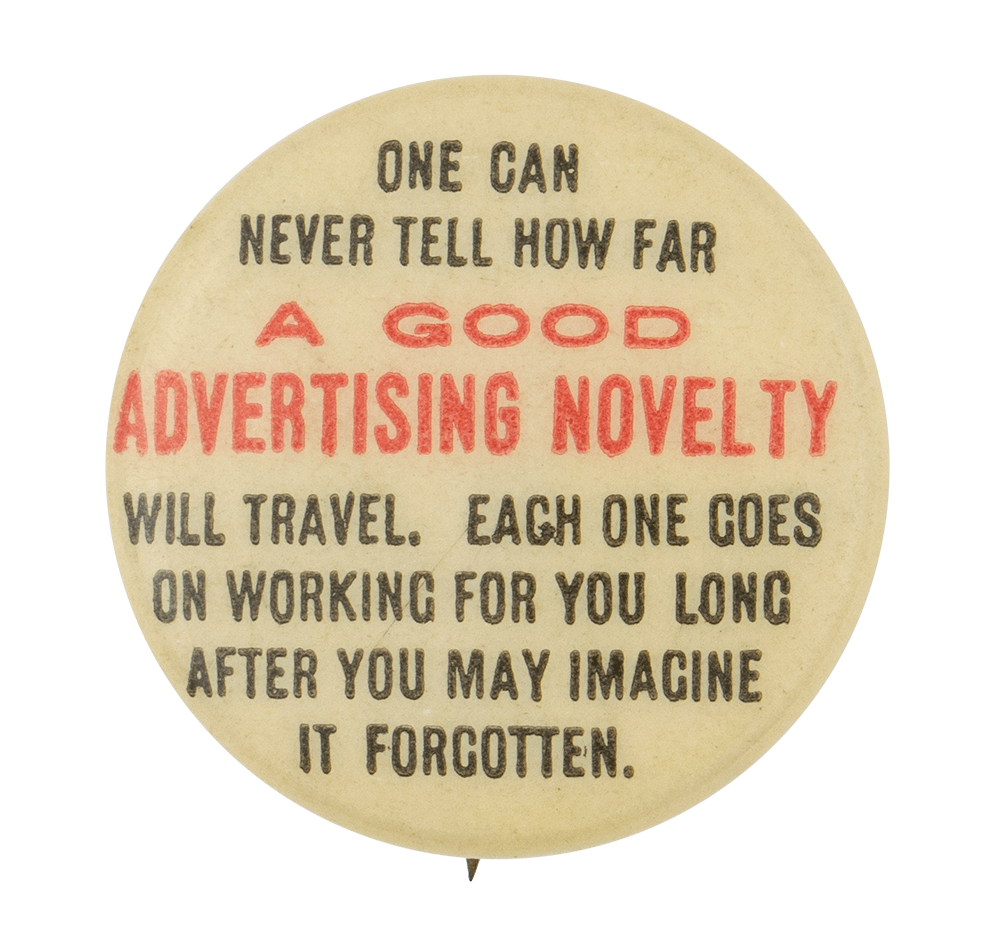 One Can Never Tell How Far Advertising Button Museum