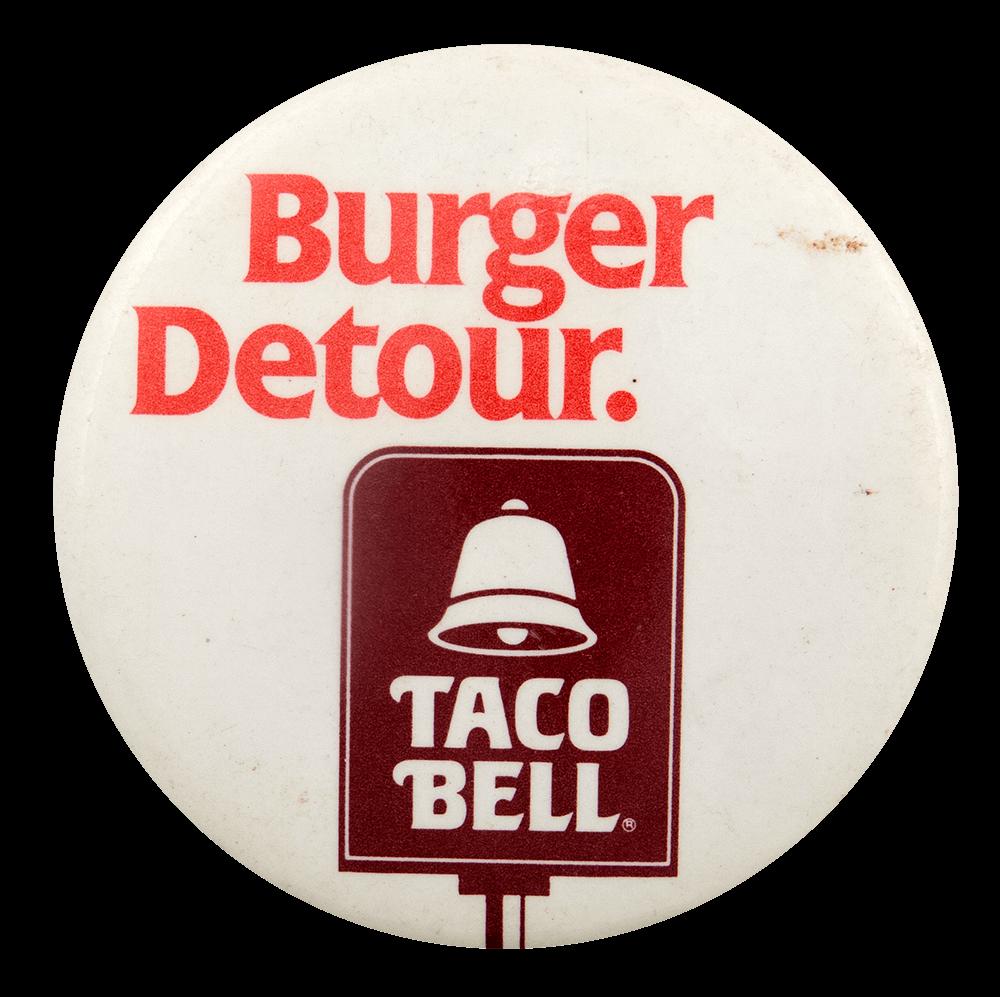 Taco Bell Burger Detour Advertising Busy Beaver Button Museum
