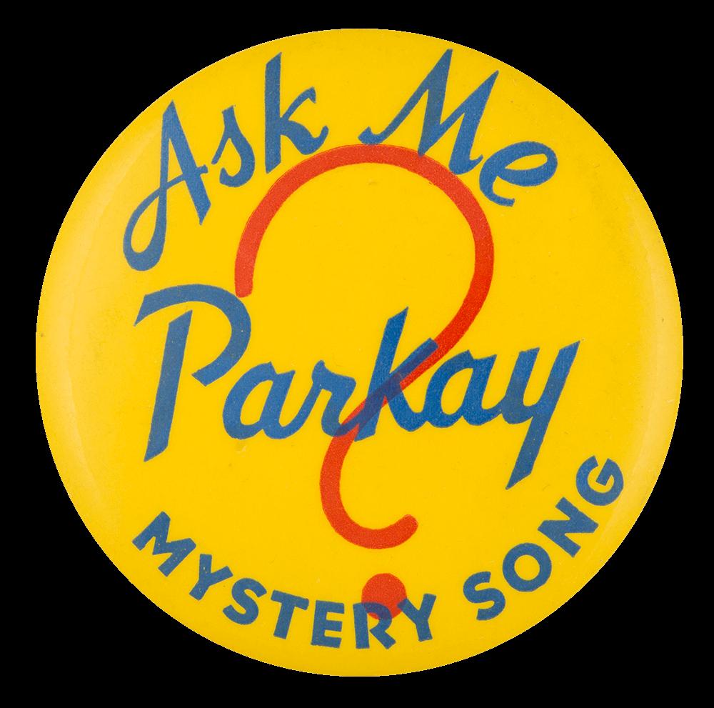 Ask Me Parkay Ask Me Button Museum