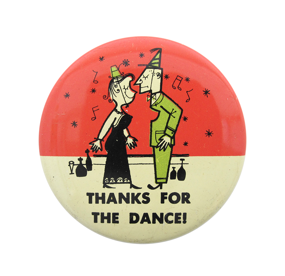 Thanks For The Dance   Busy Beaver Button Museum