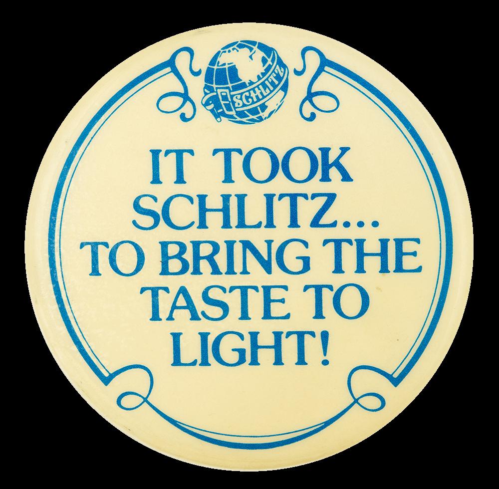 It Took Schlitz Beer Button Museum