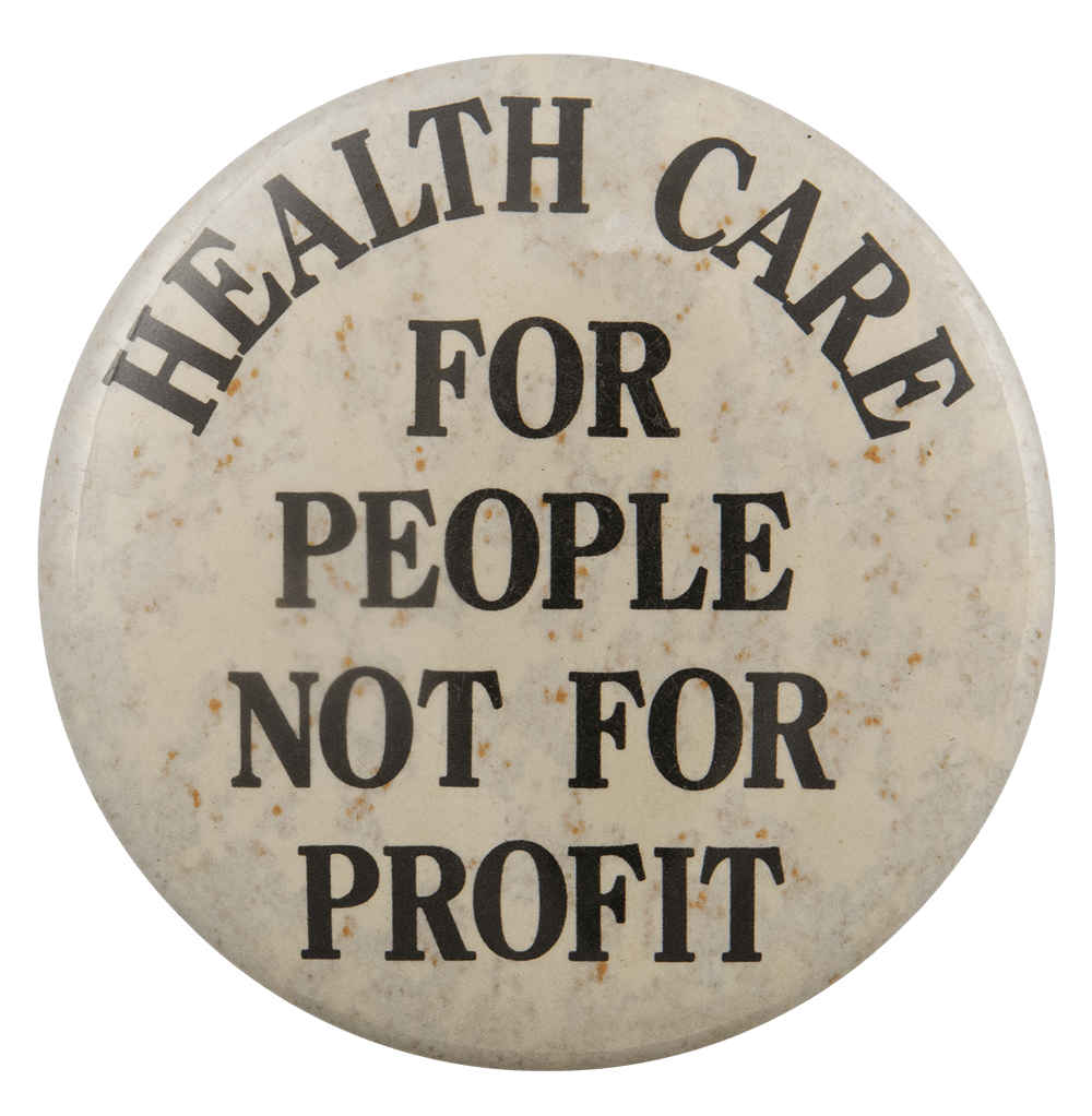 Health Care for People Not for Profit Cause Busy Beaver Button Museum