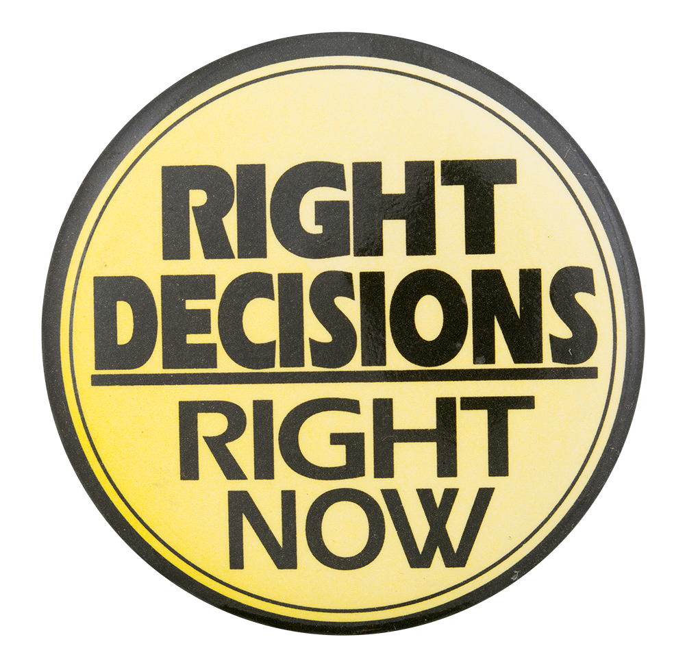 right decisions right now busy beaver button museum
