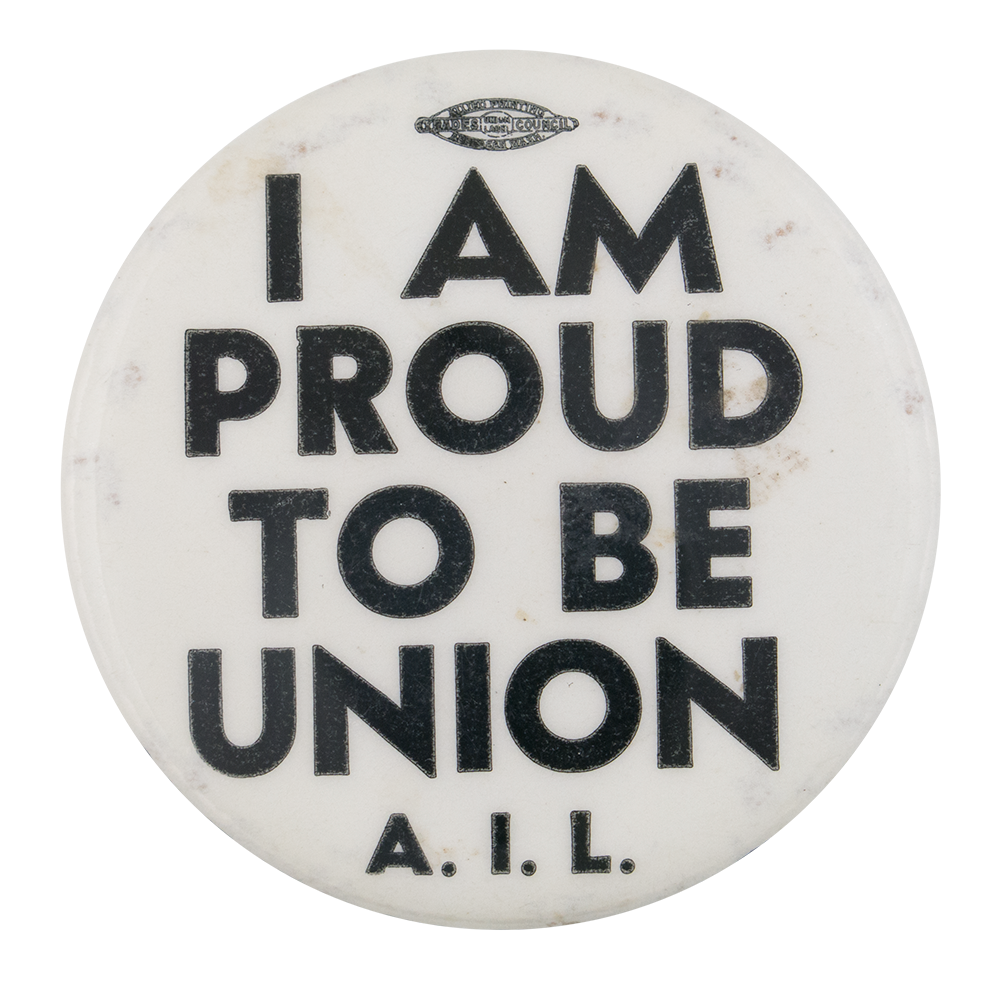 i am proud to be union busy beaver button museum