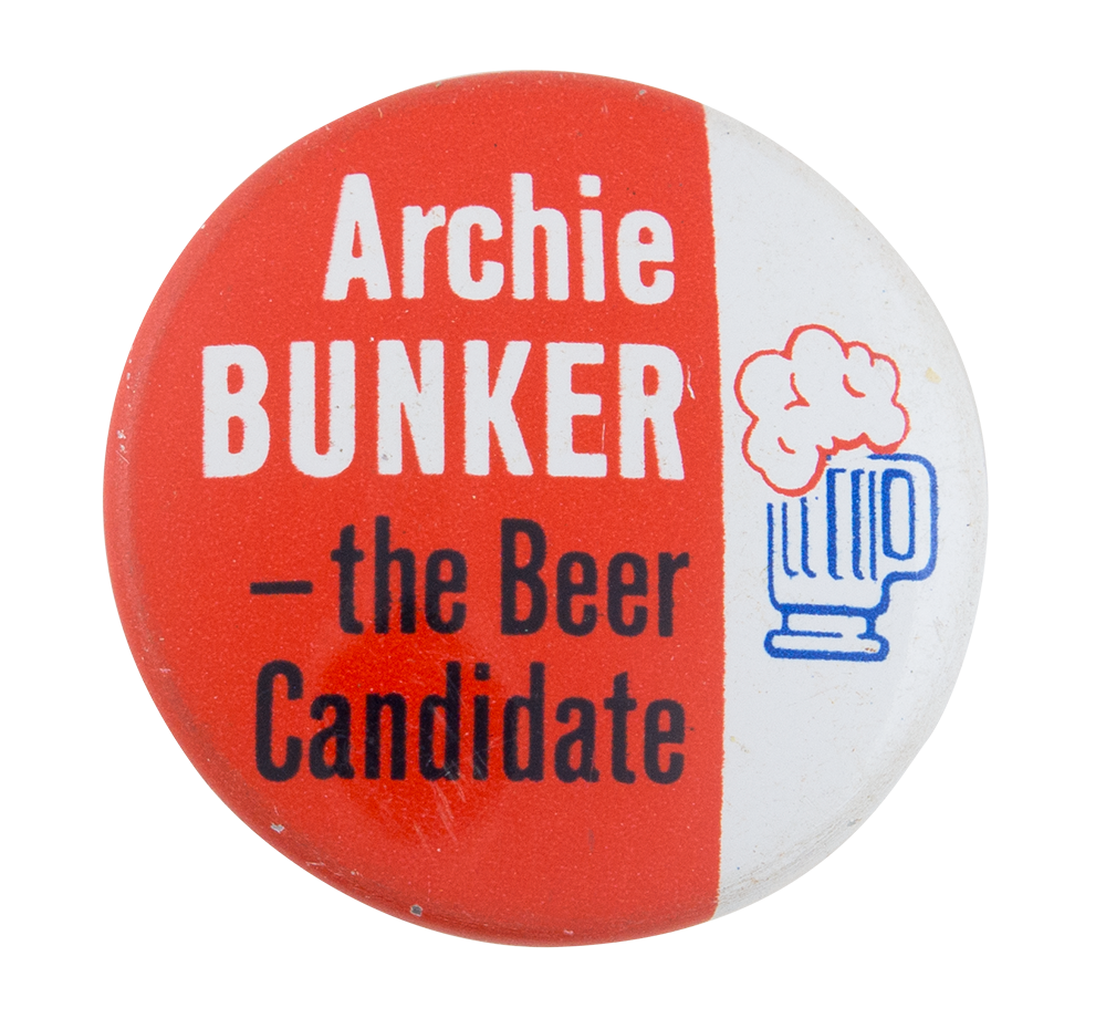Archie Bunker Beer Candidate Beer Busy Beaver Button Museum