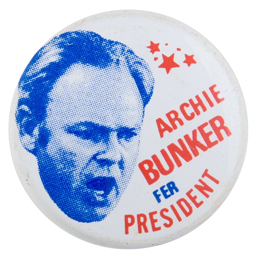 Archie Bunker for President | Busy Beaver Button Museum