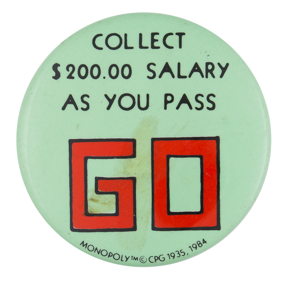 Collect Salary As You Pass Go Busy Beaver Button Museum