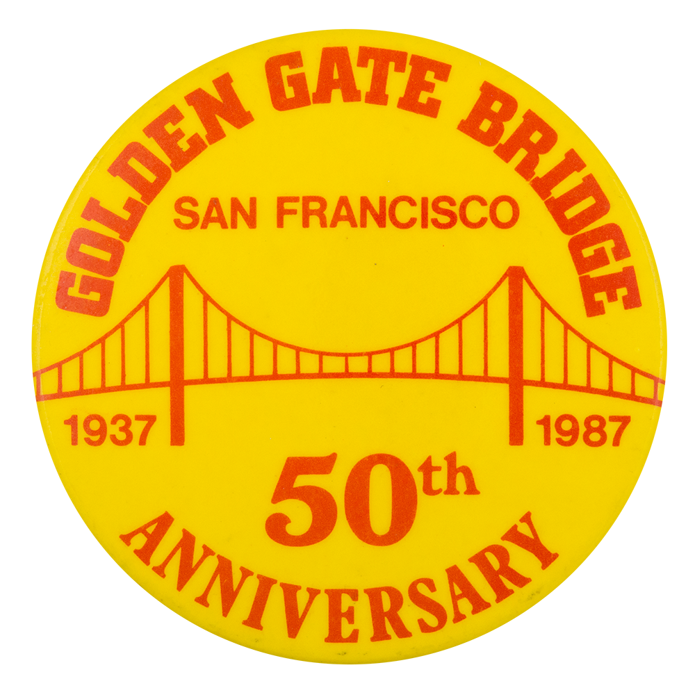 Golden Gate Bridge 50th Anniversary Event Button Museum