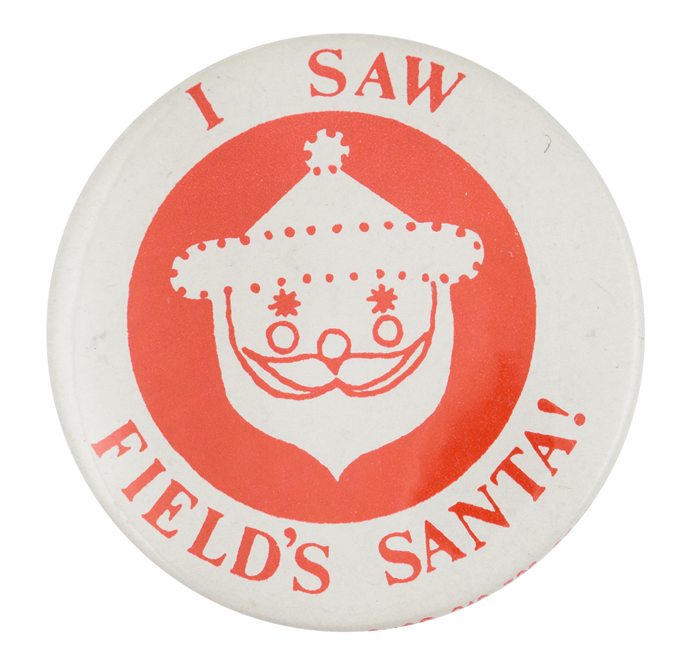 I Saw Fields Santa White and Red Event Button Museum