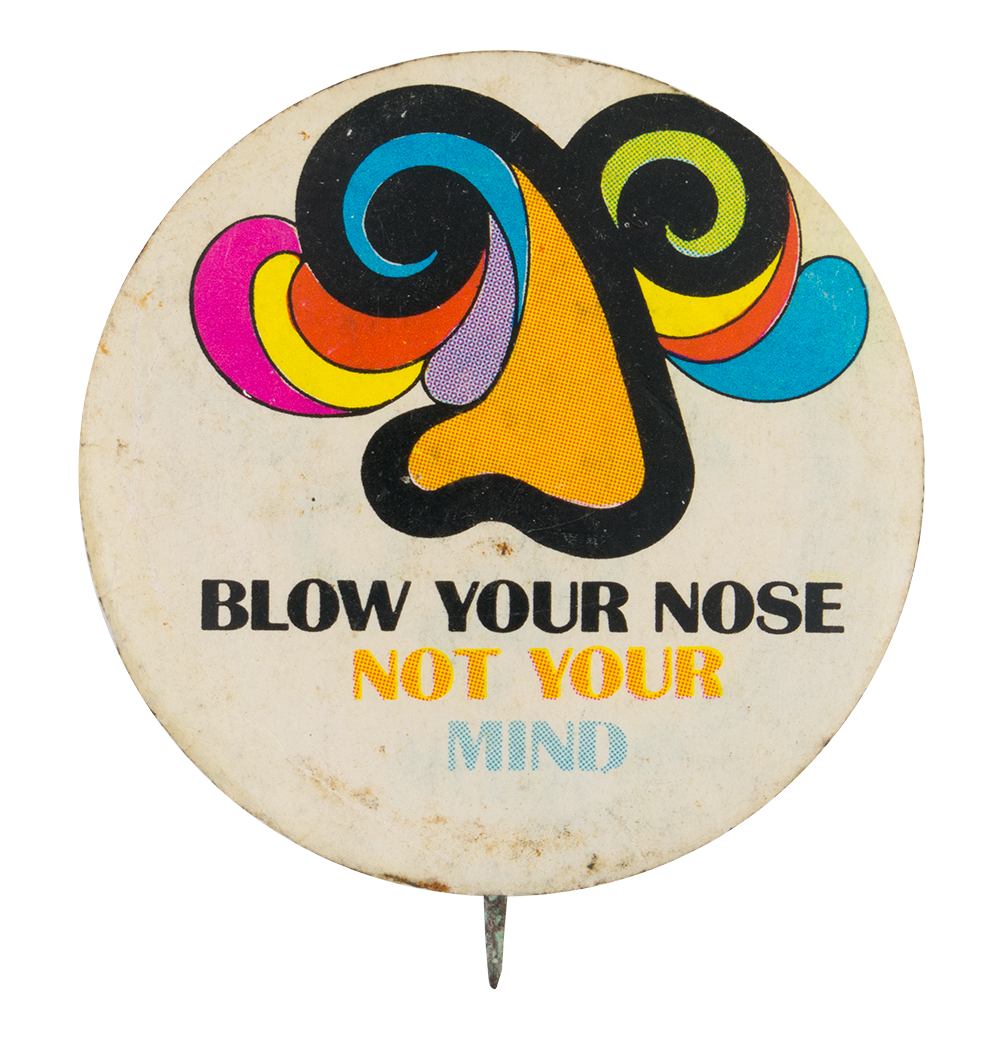 blow your nose not your mind busy beaver button museum