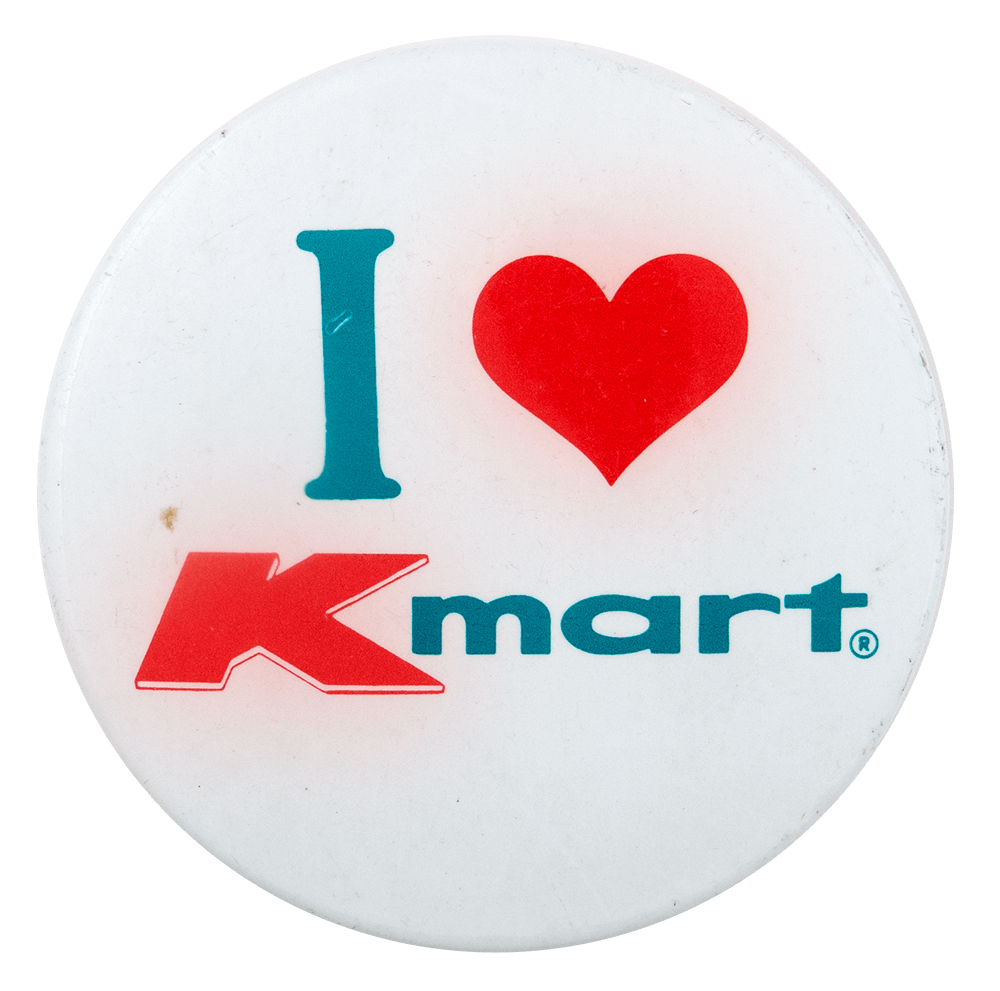 I Love Kmart I ♥ Buttons Busy Beaver Button Museum