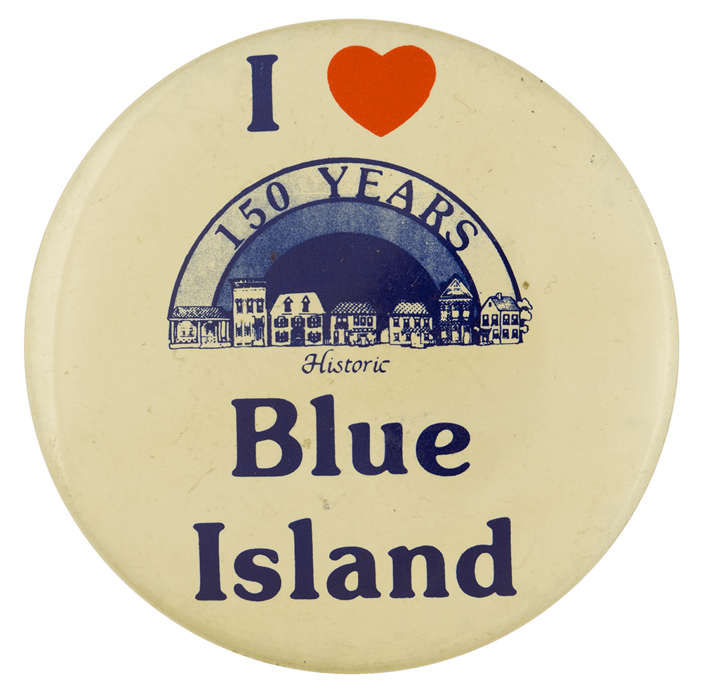 I Love Blue Island I Love Buttons Busy Beaver Button Museum
