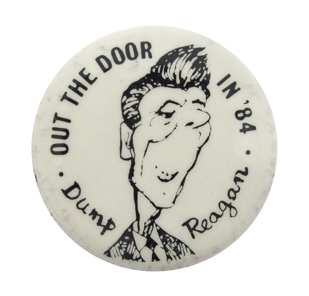 Dump Reagan Out The Door in /'84 Campaign Button Ronald Reagan