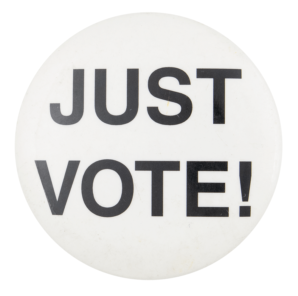 Just Vote Political Button Museum