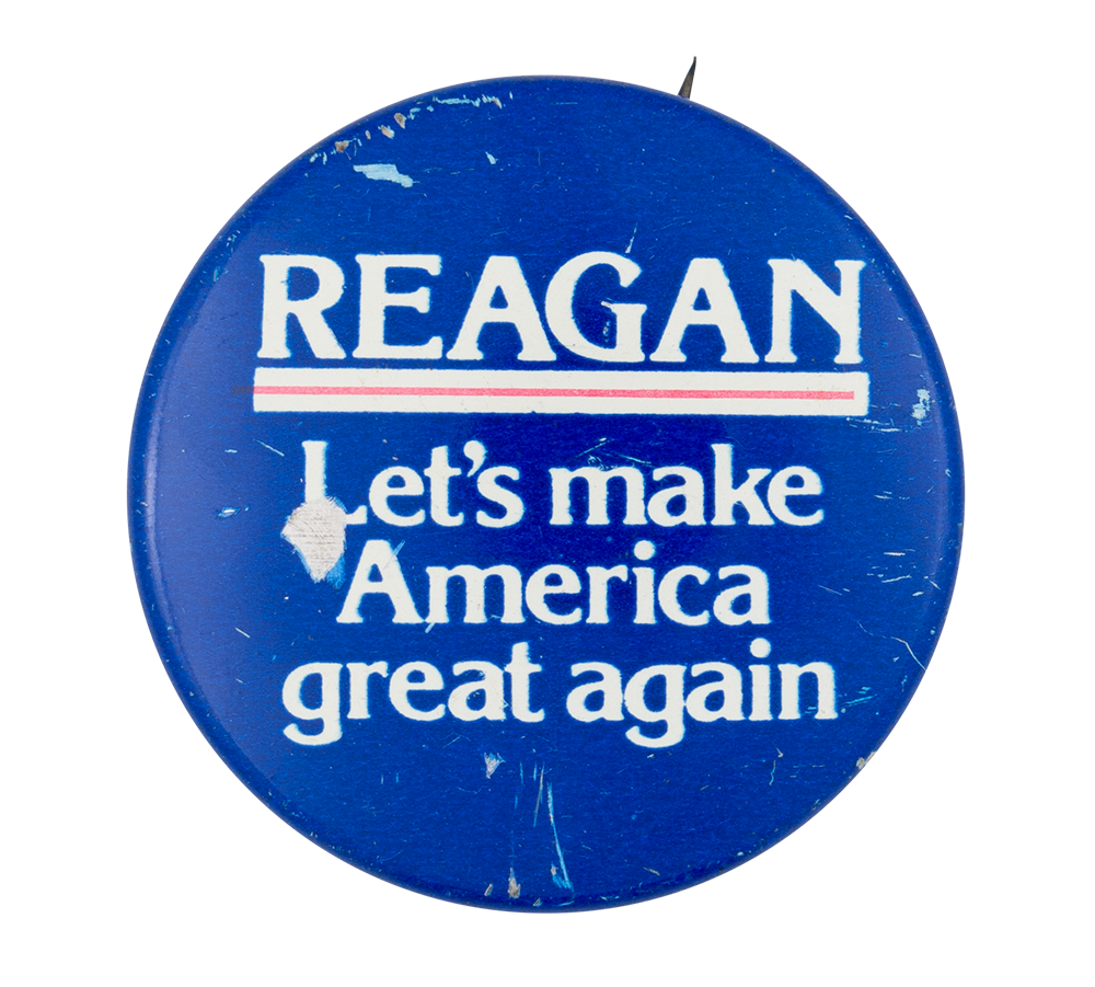 reagan let s make america great again busy beaver button museum