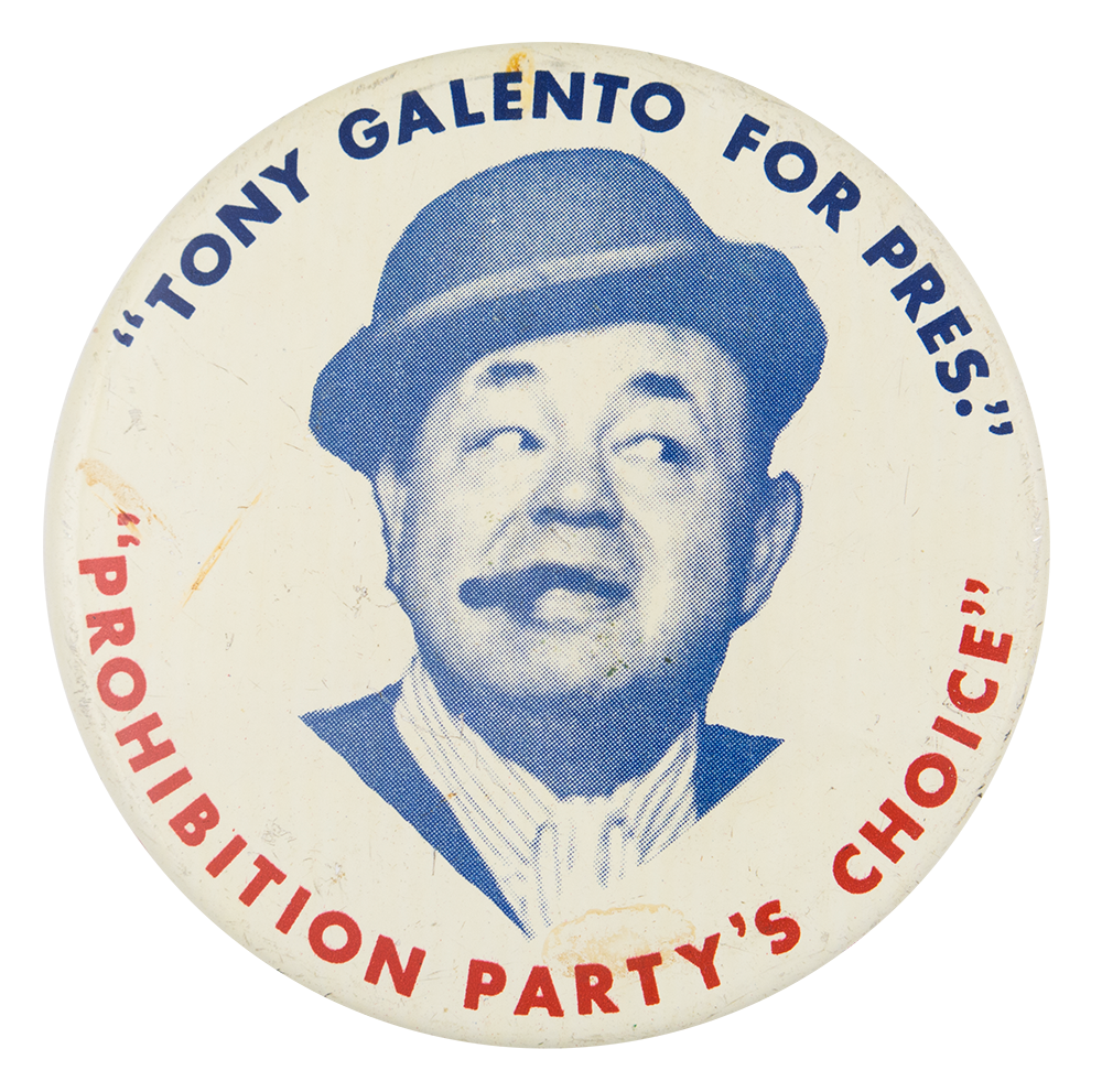 Tony Galento for Pres Entertainment Busy Beaver Button Museum