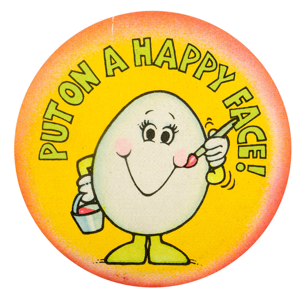 Egg Put On A Happy Face Social Lubricator Busy Beaver Button Museum