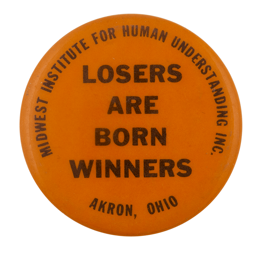Losers are Born Winners Social Lubricator Busy Beaver Button Museum