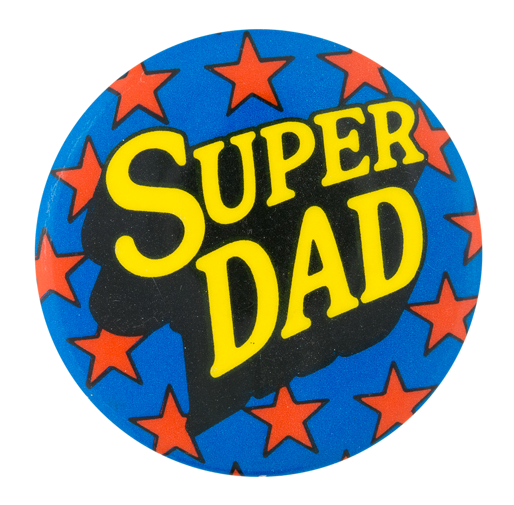 Super Dad Busy Beaver Button Museum