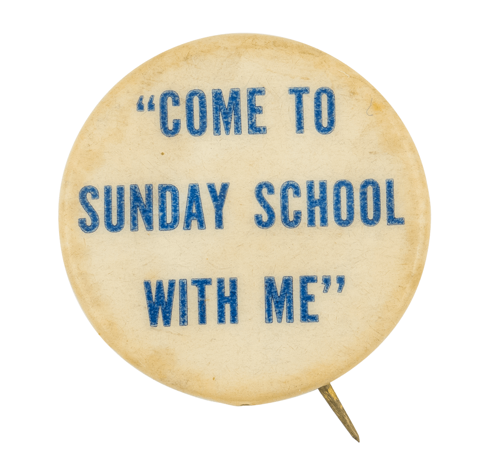 Come to Sunday School Quote Ice Breakers Button Museum