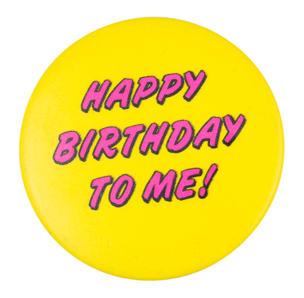 happy birthday to me busy beaver button museum