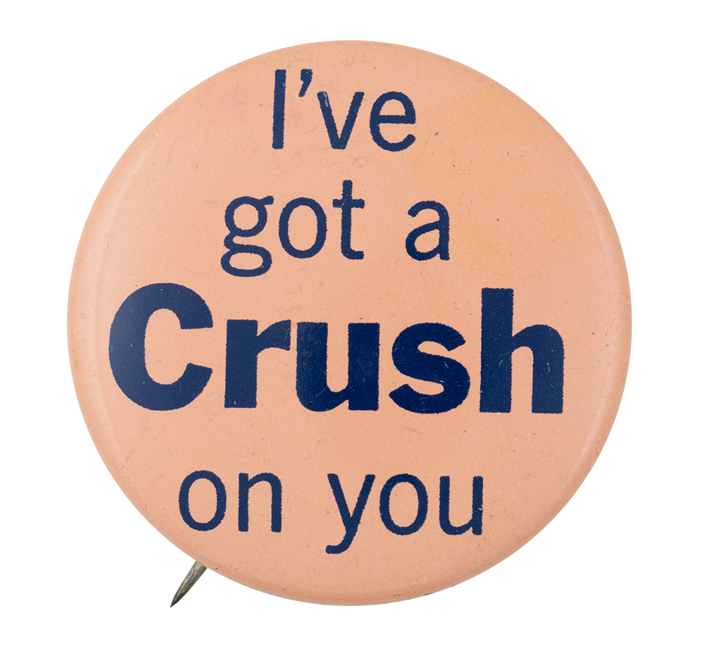 I've Got a Crush On You Ice Breakers Button Museum