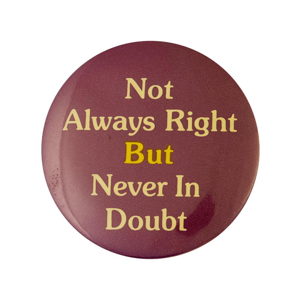 Not Always Right Ice Breakers Busy Beaver Button Museum