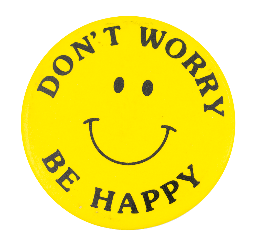 Dont Worry Be Happy Busy Beaver Button Museum